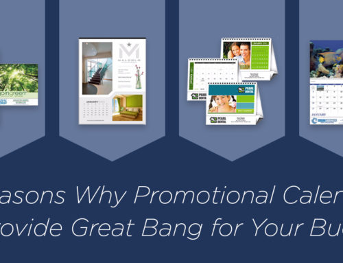 4 Reasons Why Promotional Calendars Provide Great Bang for Your Buck